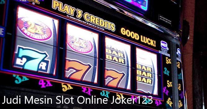 Bermain Judi Slot Joker123 Online Terbaik