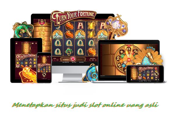 Menetapkan situs judi slot online uang asli