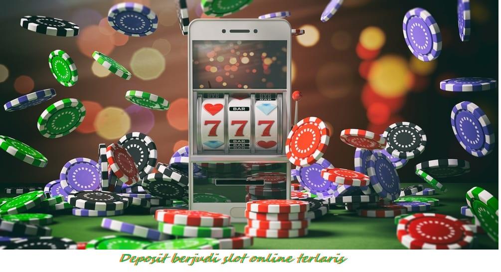 Deposit berjudi slot online