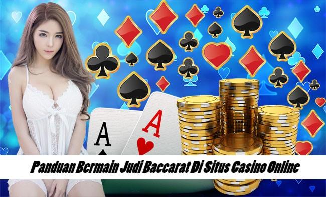 Panduan Bermain Judi Baccarat Di Situs Casino Online
